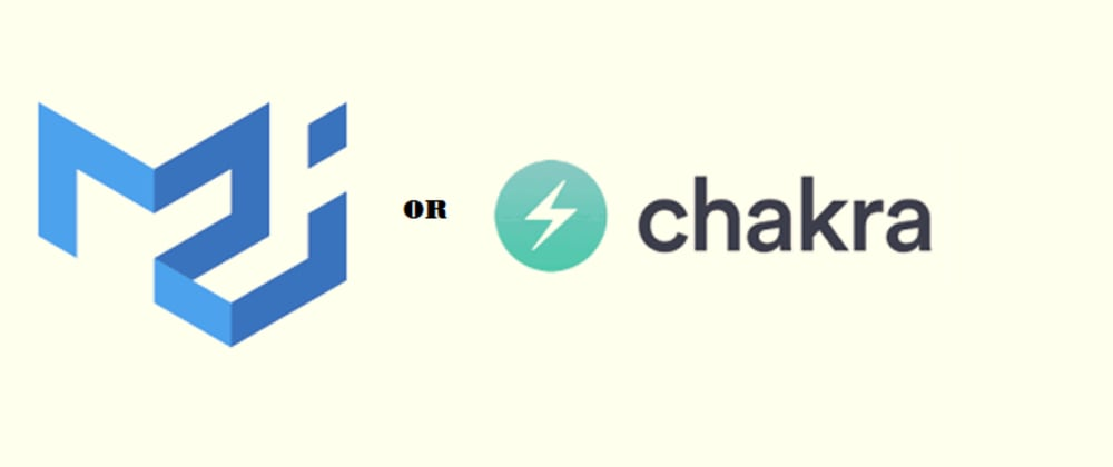Cover image for 'Materials UI' or 'Chakra UI' what is better for React?