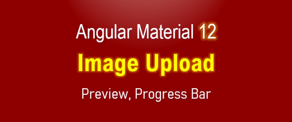 Cover image for Angular Material 12 Multiple Images upload with Preview example