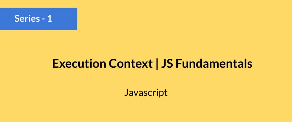 Cover image for Understanding Execution Context, Thread, and Functions in Javascript