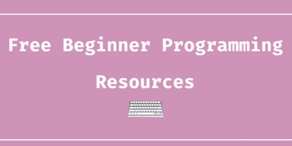 My Favorite Free Resources for New Programmers - DEV