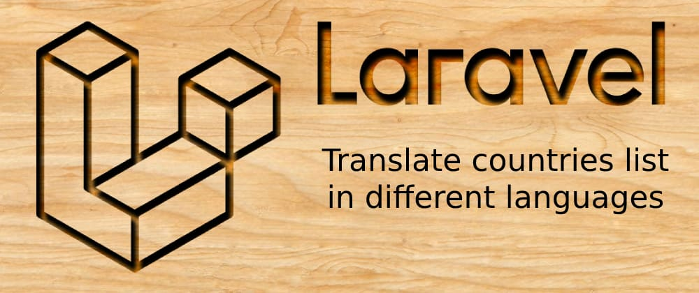 Cover image for Laravel 8 - Translate countries list in different languages