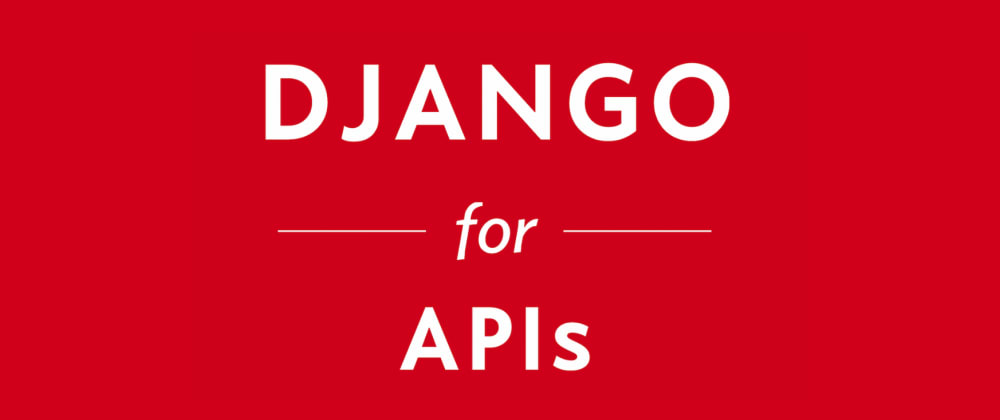 Cover image for Django for APIs Notes - Part I