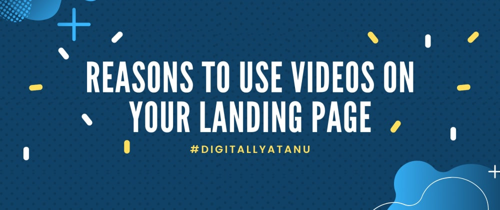 Cover image for Why We Should Use Videos On Our Landing Pages