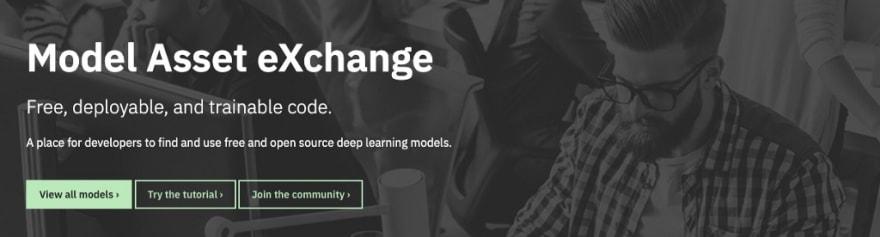 Introducing MAX— Model Asset Exchange - DEV Community 👩 💻👨 💻