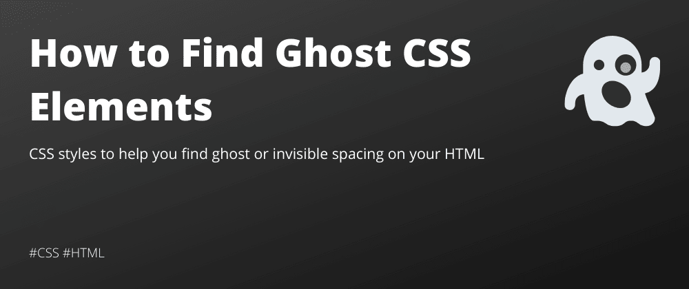 How to Find Ghost CSS Elements