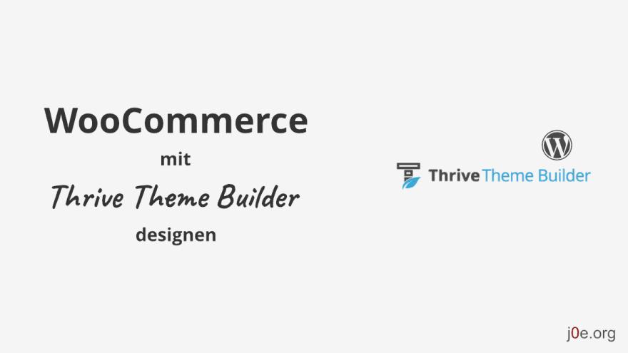 WooCommerce mit Thrive Theme Builder designen