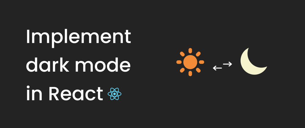 Cover image for Implement dark mode in React 🌞🌕
