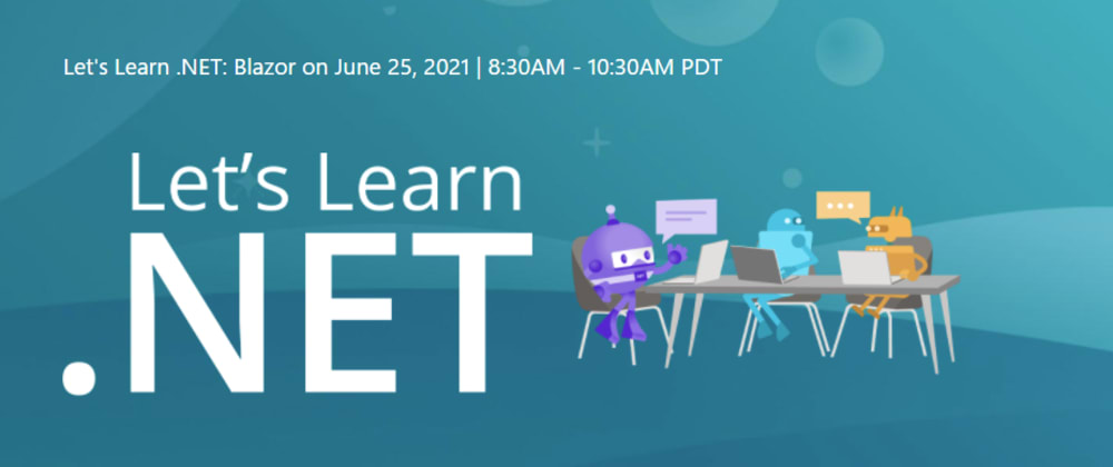Cover image for Let's Learn .NET - Blazor - Free Live Stream Event