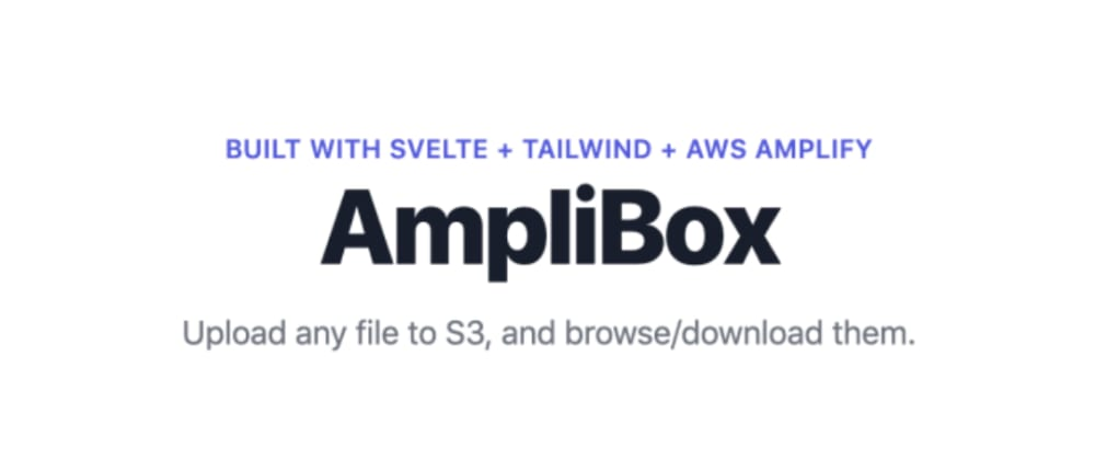 Cover image for AmpliBox - a Self Hosted File Storage App with AWS Amplify