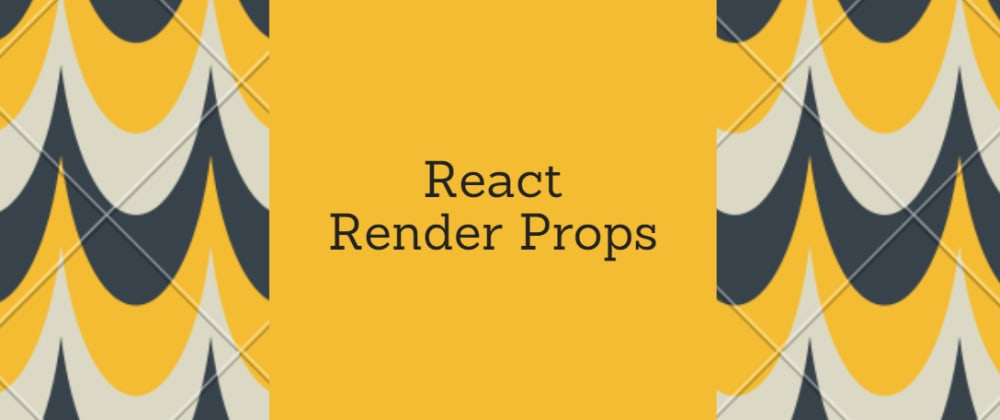 Cover image for React pattern - Render Props!