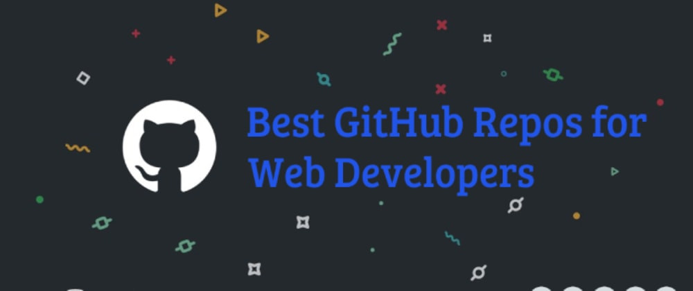 Cover image for List of Best GitHub Repos for Web Developers