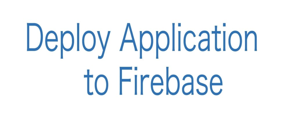 Cover image for Deploy Application to Firebase
