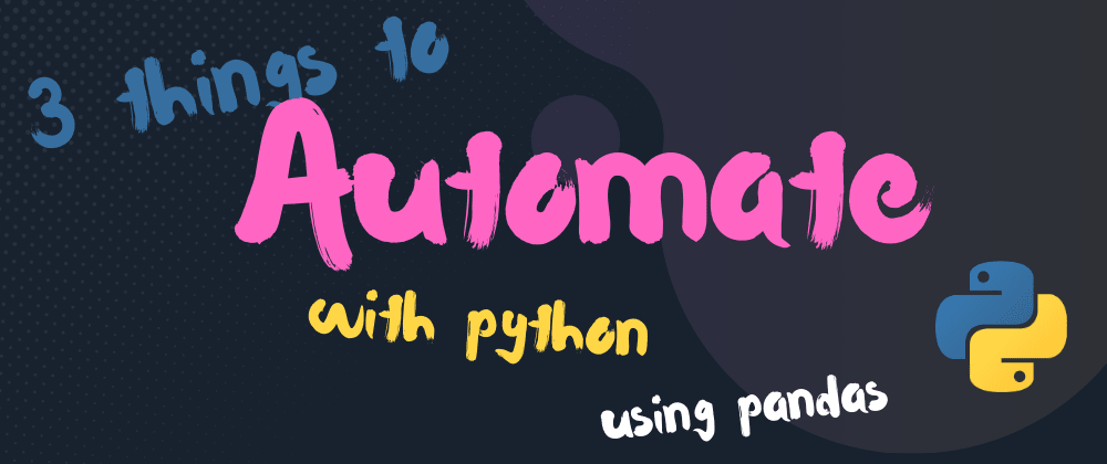 Cover image for Three things to Automate with Python