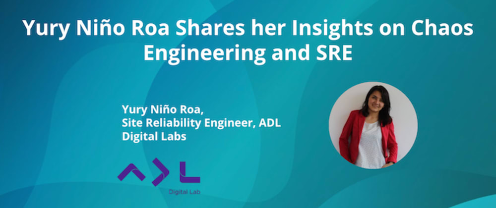 Cover image for  Yury Niño Roa Shares her Insights on Chaos Engineering and SRE