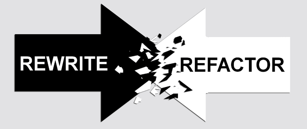 Cover image for The Rewrite vs Refactor Debate: 8 Things You Need to Know