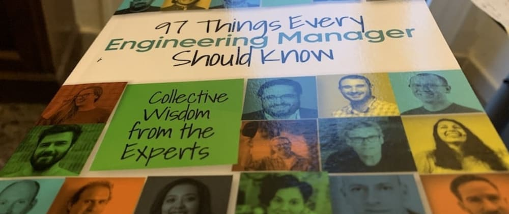 Cover image for Book notes: 97 Things Every Engineering Manager Should Know