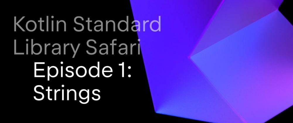 Cover image for Kotlin Standard Library Safari: Strings