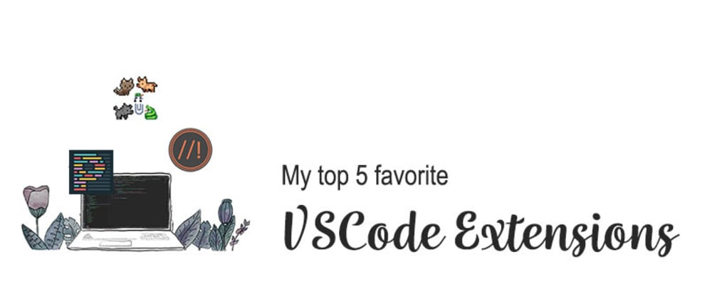 Cover image for My top 5 favorite VSCode extensions