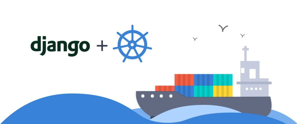 Cover image for Develop a Django + Celery app in Kubernetes