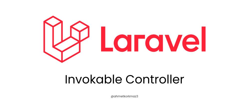 Cover image for Laravel Invokable Controller