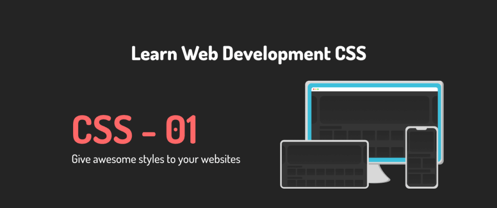 Cover image for All About CSS - 01. Inline Styles, External Styles and much more.