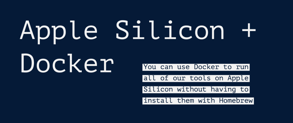 Cover image for Using Docker for more on Apple Silicon
