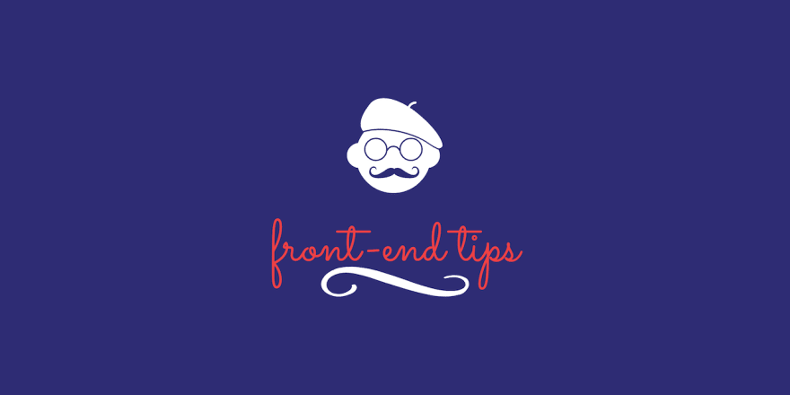 front-end tips