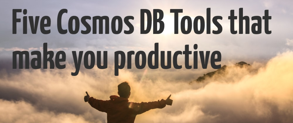 Cover image for Five CosmosDB tools that make you productive