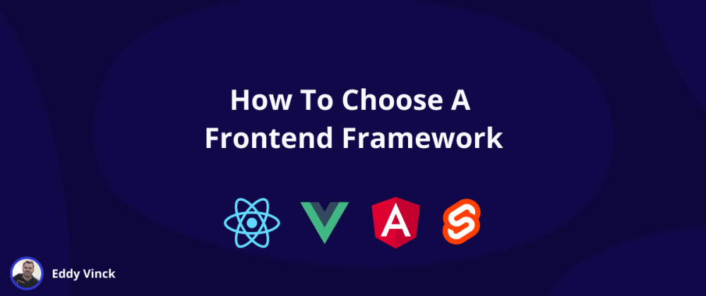 Cover image for How To Choose The Right Frontend Framework