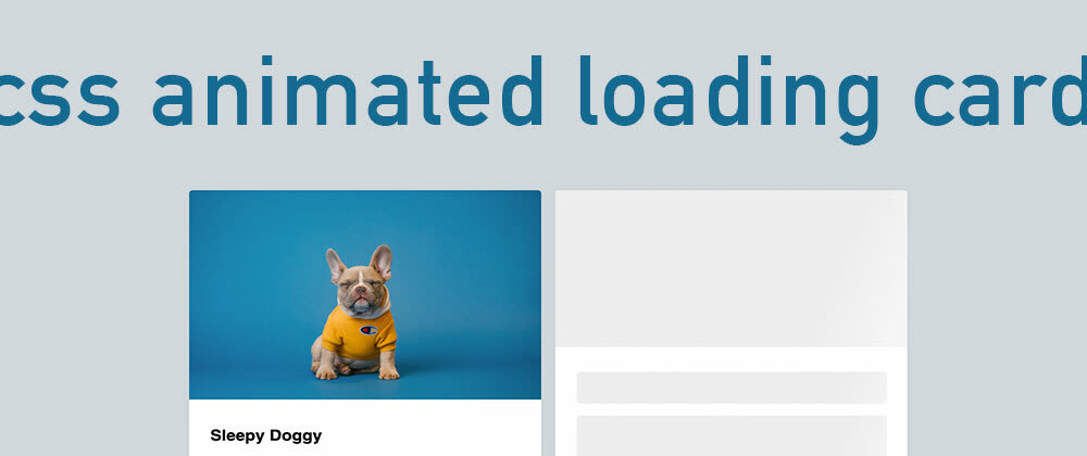 Cover image for Creating a CSS Animated Loading Card