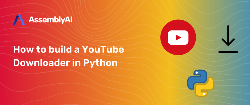 Cover image for How to build a YouTube downloader in Python