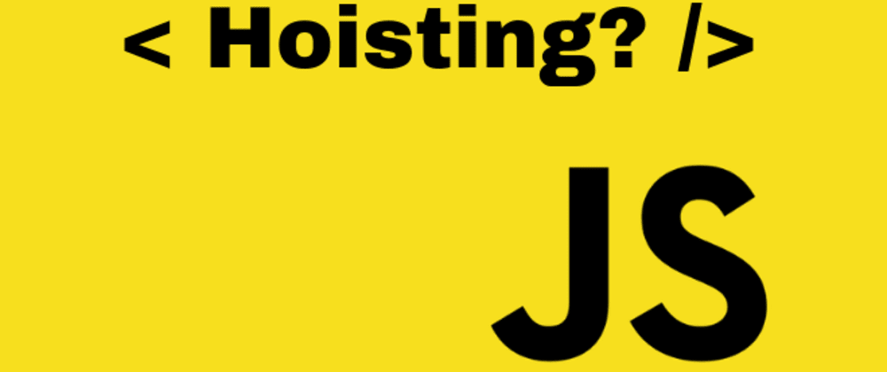 Cover image for Hoisting in JavaScript