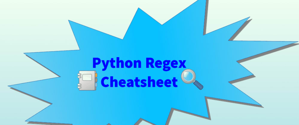 Cover image for Python regular expression cheatsheet and examples