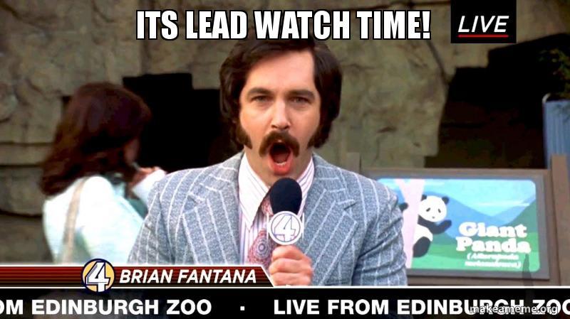 "Brian Fantana meme - ""Its lead watch time"""