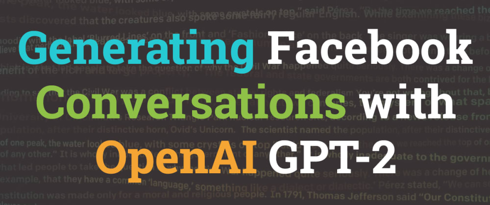 Cover image for Fake Facebook conversations using OpenAI GPT-2