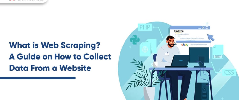 Cover image for What is Web Scraping? A Guide on How to Collect Data From a Website