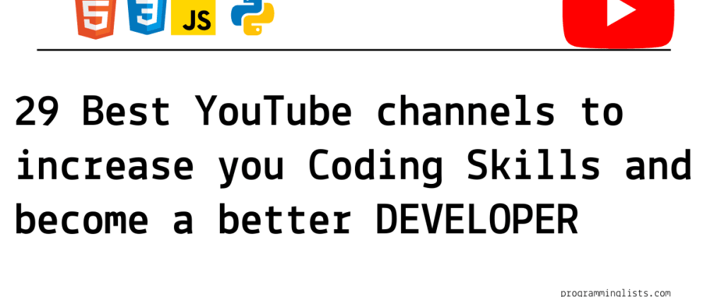 Cover image for 29 best YouTube channels to learn to code and become a better Developer