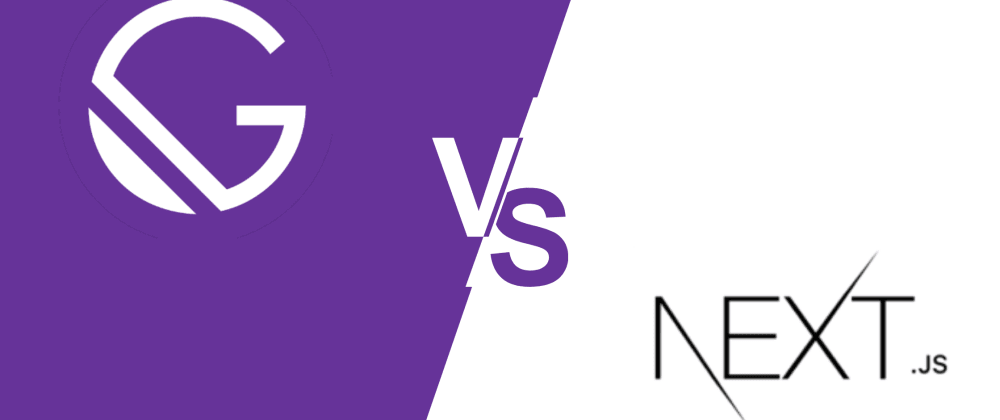 Cover image for GatsbyJS vs NextJS — Which one to choose when?