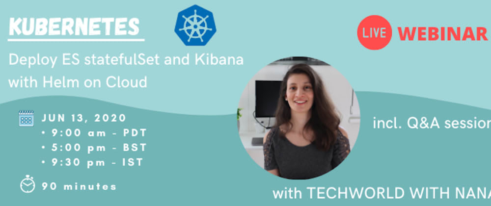 Cover image for [LIVE Webinar] Learn how to deploy ES statefulSet and Kibana live 👩🏻‍💻