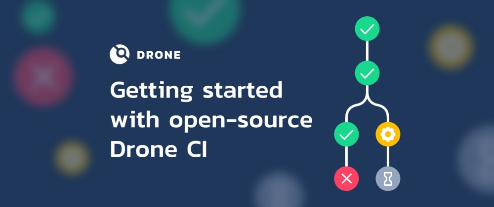 Cover image for Getting started with open-source Drone CI