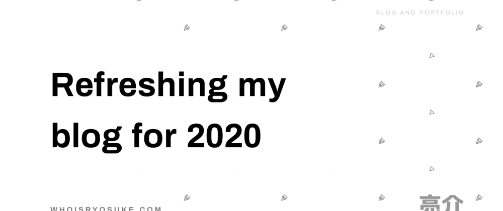 Cover image for Refreshing my blog for 2020