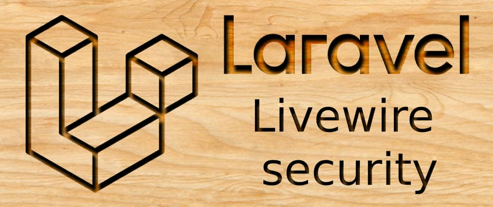 Cover image for Laravel - Livewire security