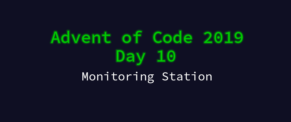 Cover image for Advent of Code 2019 Solution Megathread - Day 10: Monitoring Station