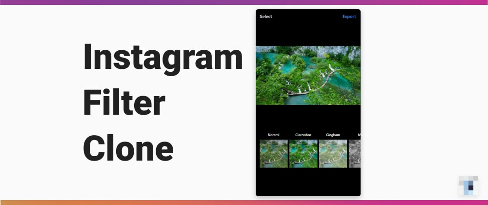 Cover image for Recreating Instagram Filter Functionality with CSS and Canvas APIs