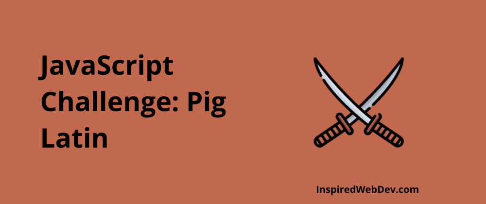 Cover image for JavaScript Challenge 1: Simple Pig Latin