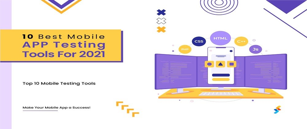 Cover image for 10 Best Mobile Application Testing Tools For 2021