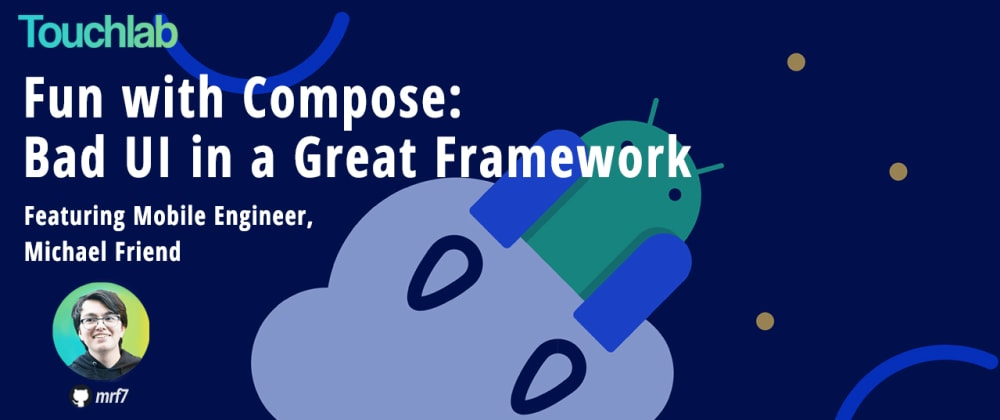 Cover image for Fun with Compose: Bad UI in a Great Framework