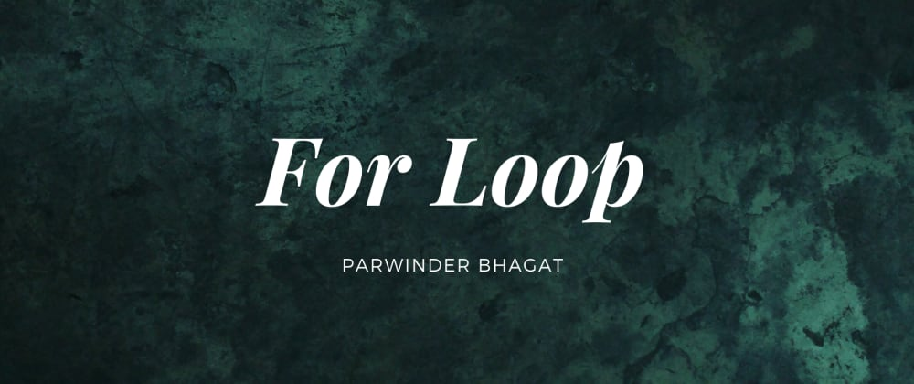 Cover image for JavaScript: For Loop