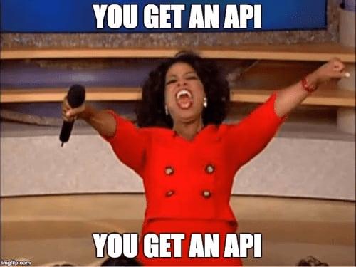oprah you get an API meme