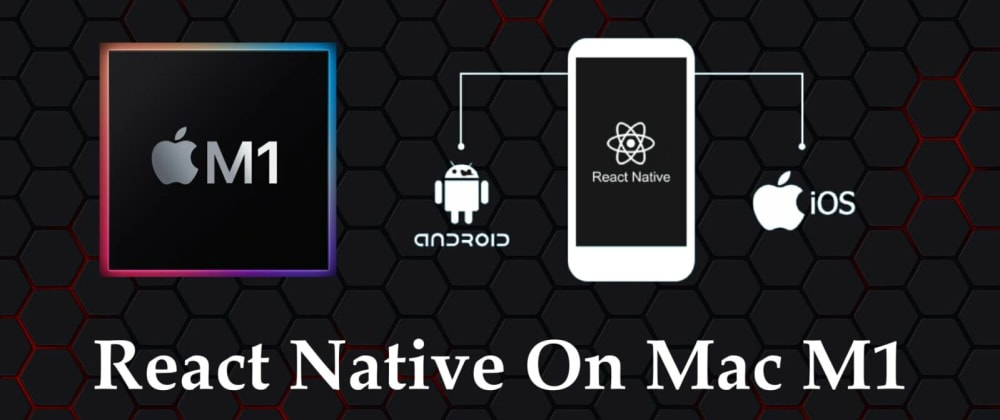 Cover image for 🔥🔥🔥 Develop Android Apps using React-native: Setup on Mac M1 and troubleshooting